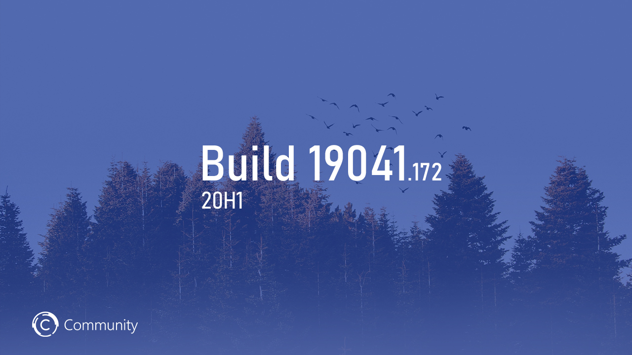 Анонс Windows 10 Insider Preview Build 19041.172 (Поздний доступ)